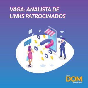 Vaga: Analista de Links Patrocinados - Agência de Marketing Digital em BH: Agência DOM